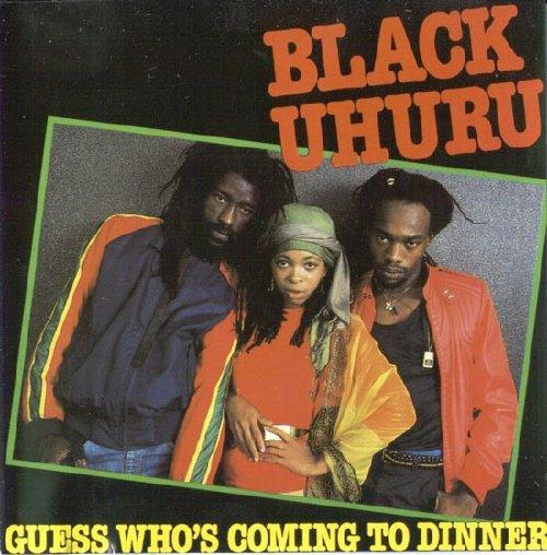 Black Uhuru Guess Whos Coming To Dinner